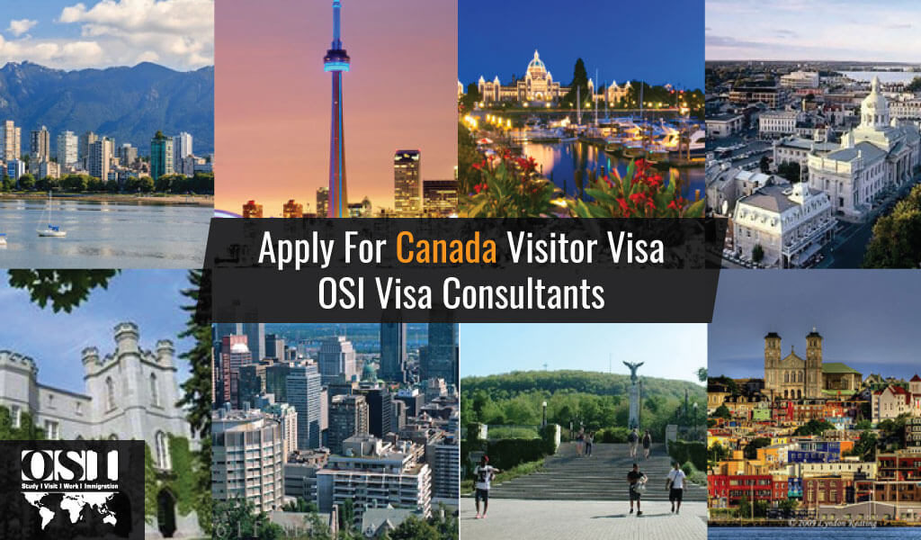 How to apply for Canada Visitor Visa OSI Visa Consultants