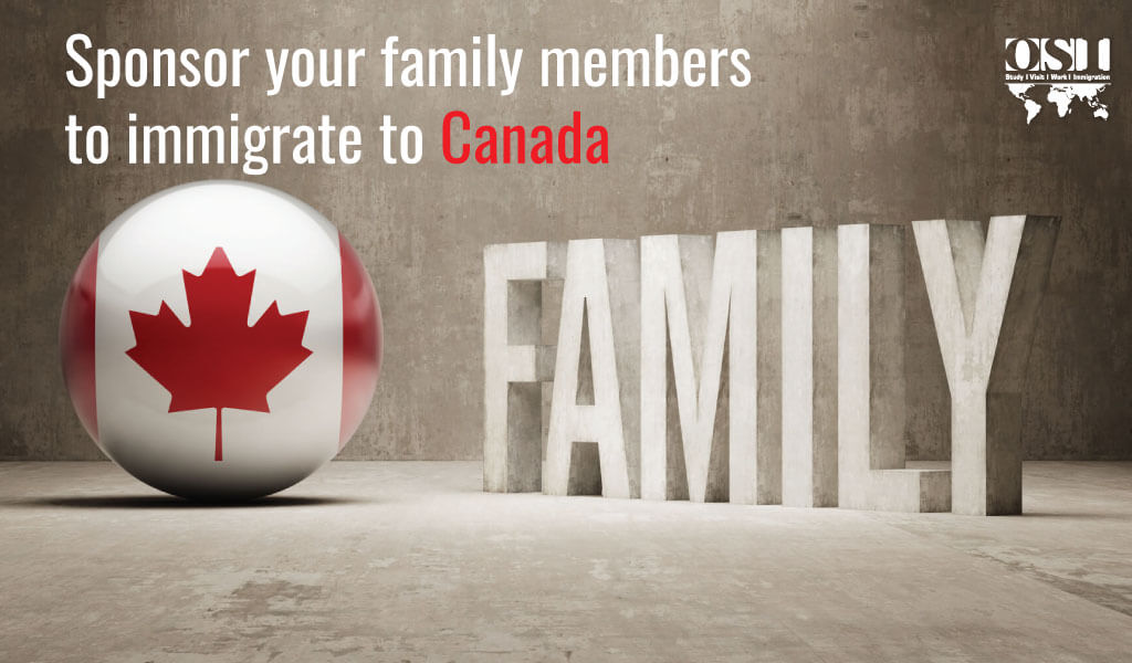 Sponsor your family members to immigrate to Canada